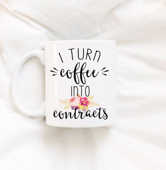 I turn coffee into contractsRealtor giftReal Estate agent gift