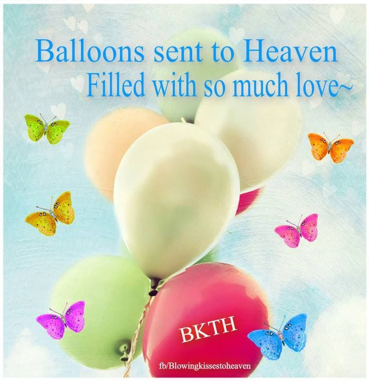 Sending Balloons To Heaven Filed With Love My Angel