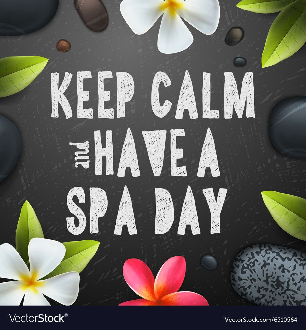 Keep Calm Have A Spa Day Vector Image On In 2020