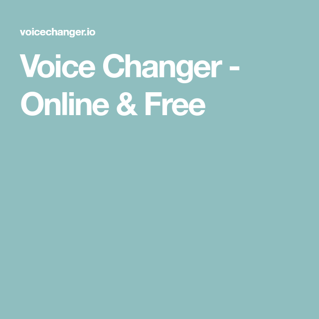 Voice Changer - Online & Free | Interesting | Free, The voice