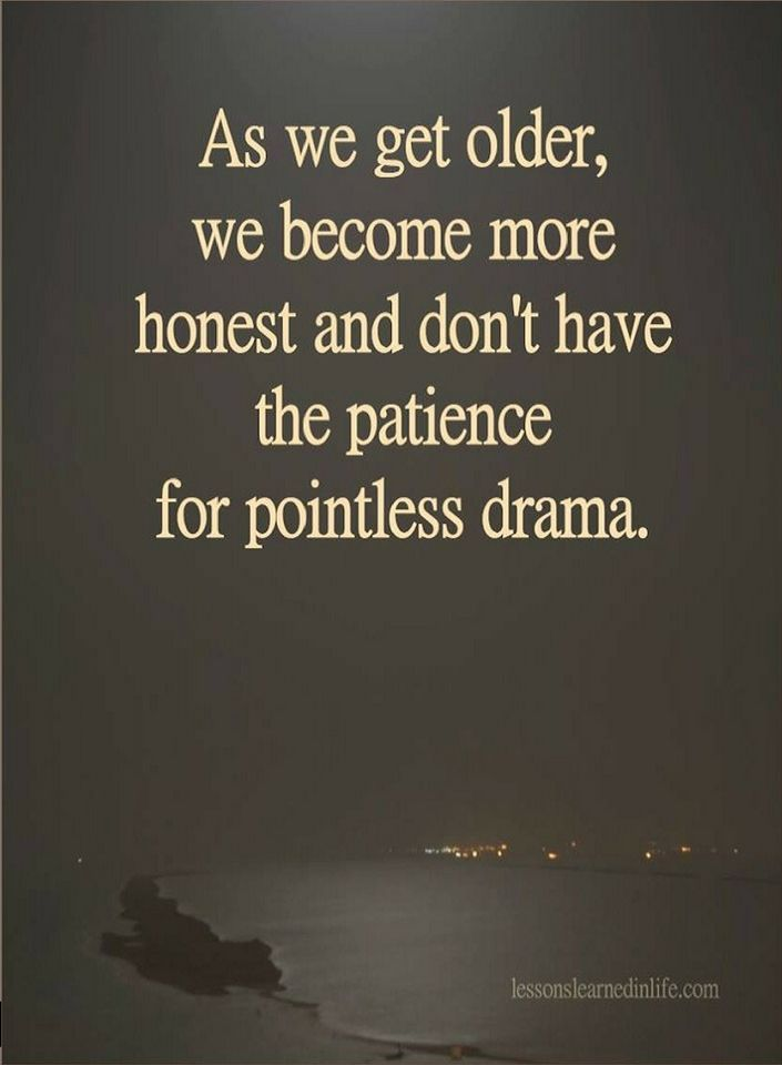 Quotes As We Get Older We Become More Honest And Dont Have The