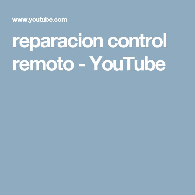 reparacion control remoto - YouTube
