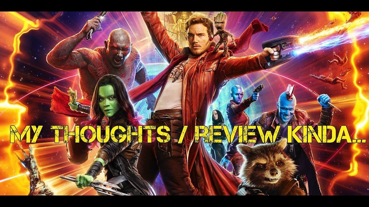 Guardian Of The Galaxy Vol 2 Thoughts Review Latest Movies
