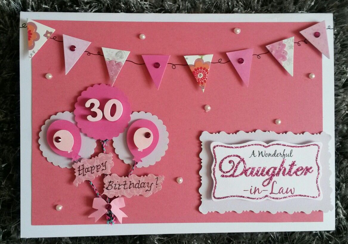 Hand Made 30th Birthday Card Daughter In Law 30th Birthday Cards Homemade Birthday Cards Birthday Cards