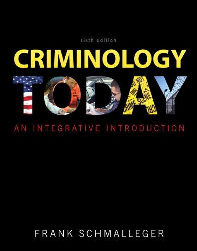 Bestseller Books Online Criminology Today An Integrative Introduction 6th Edition Frank J Schmalleger 1 Criminology Integrative Best Essay Writing Service