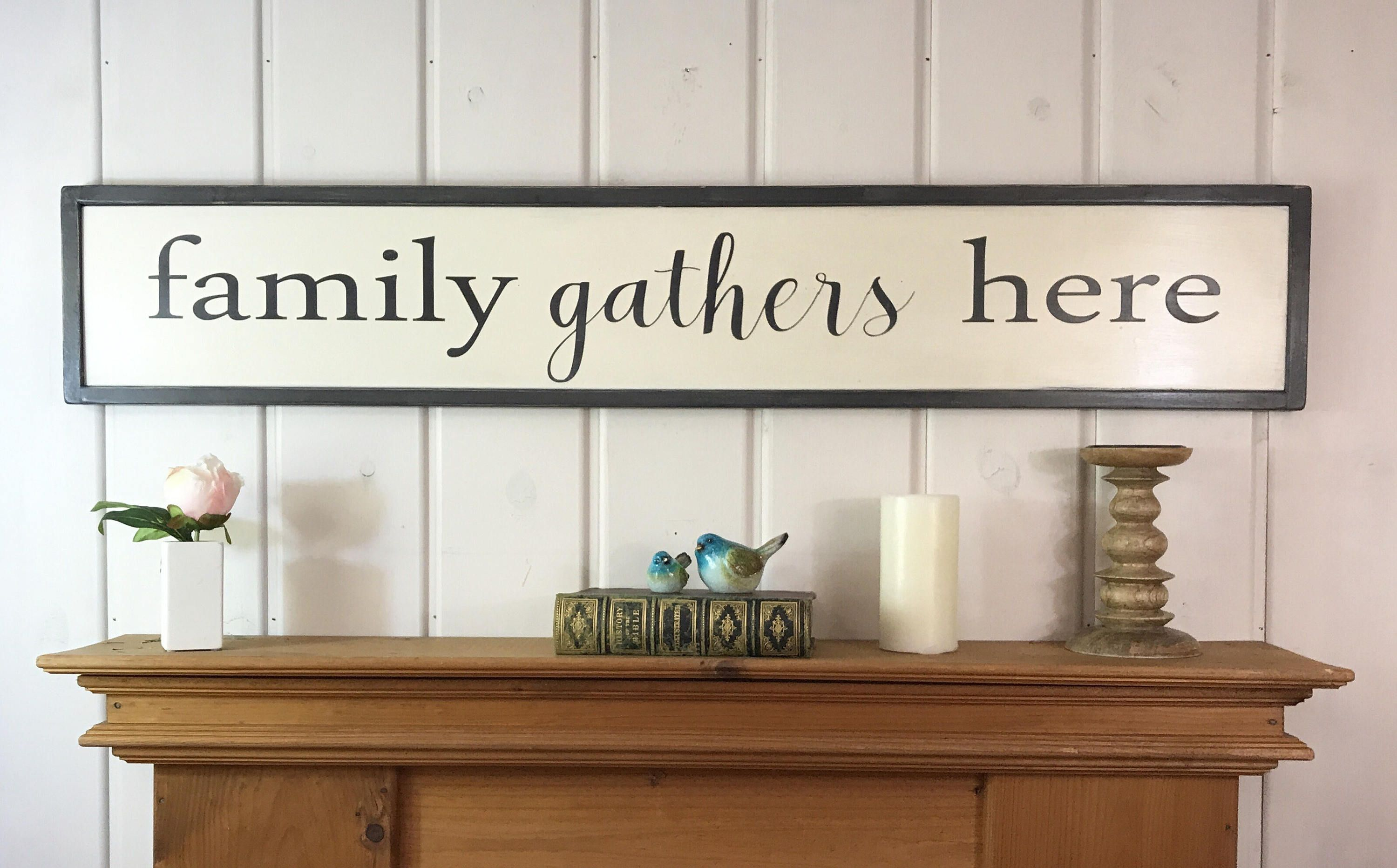 Family Gathers Here Sign Framed Sign Farmhouse Sign 49 5 X 8 75 By Vintagebarnart On Etsy Gather Here Sign Indoor Design Family Gathering