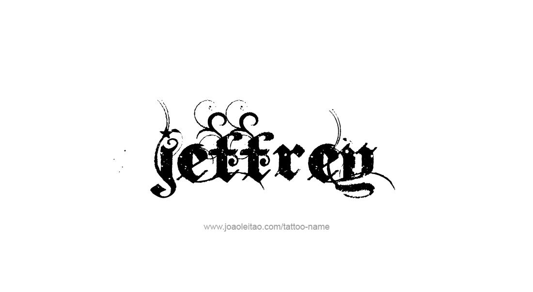 Jeffrey Name Tattoo Designs Name Tattoo Name Tattoos Jeffrey Name