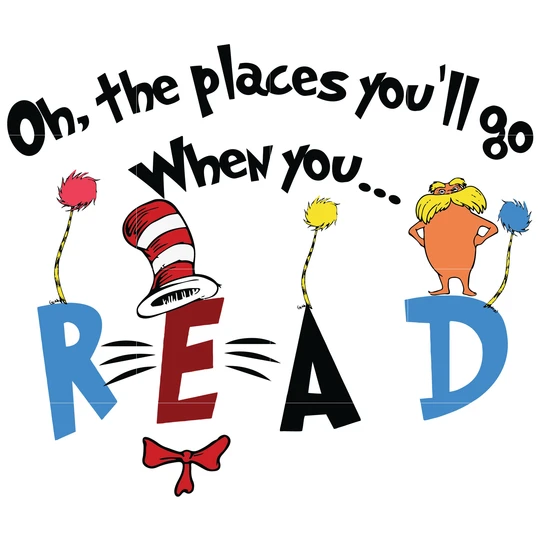 Oh Places You Ll Go When You Read Dr Seuss Svg Dr Seuss Quotes Digital File Dr Seuss Quotes Dr Seuss Classroom Seuss Quotes