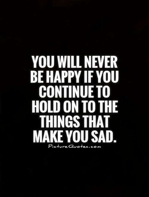 you will never be happy quotes