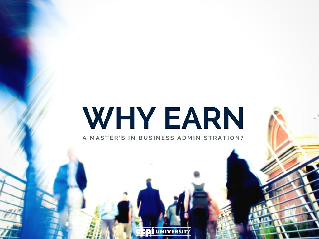 Why Should I Earn a Master's in Business Administration