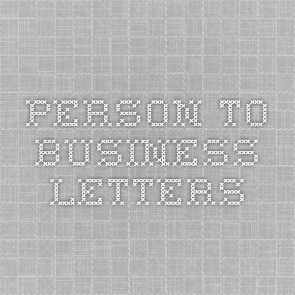 person-to-business letters Work Pinterest Business letter - business letters