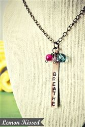BREATHE. a hand-stamped necklace by Lemon Kissed, to help you calm the heck down.