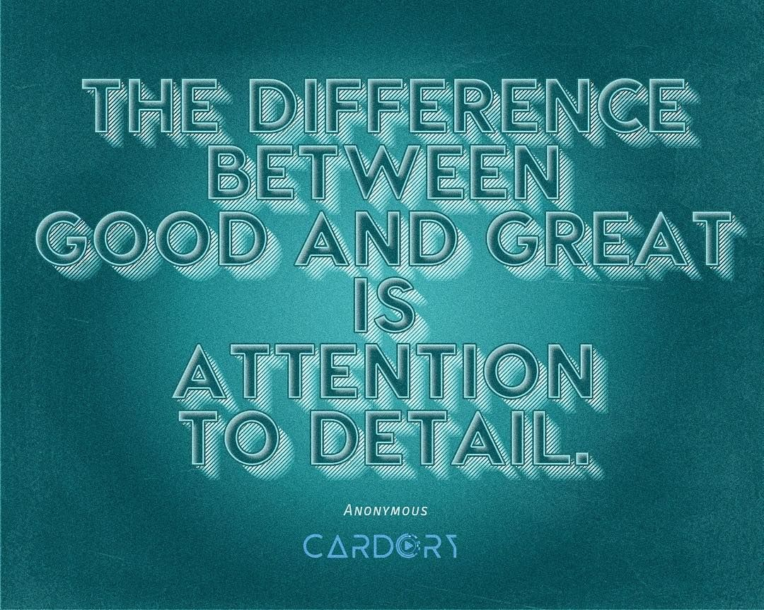 the difference between good and great is attention to detail the difference between good and great is attention to detail anonymous check