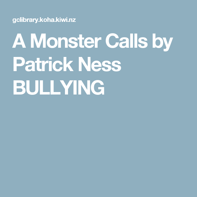 A Monster Calls by Patrick Ness    BULLYING