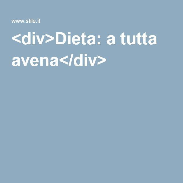 <div>Dieta: a tutta avena</div>