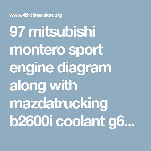 97 Mitsubishi Montero Sport Engine Diagram Along With Mazdatrucking B2600i Coolant G6coolantflow Furthermoreglobal Yamaha Motor S Mitsubishi Engineering Sports