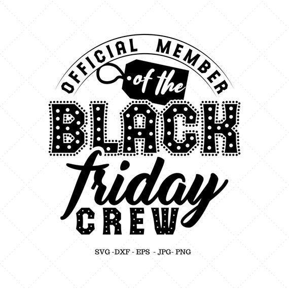 Black Friday Svg, Black Friday, Shopping Shirts, Black Friday Crew, Black Friday…