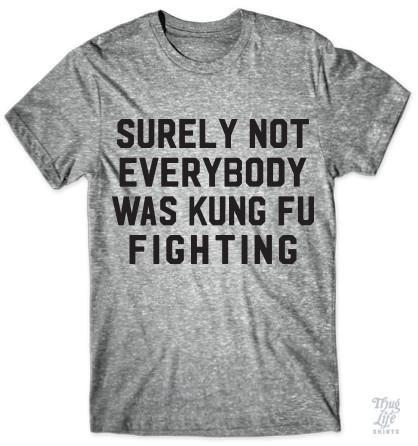 8f18201be Kung Fu Fighting | Brooklyn Backroom Shirts | Funny shirts, Shirts ...