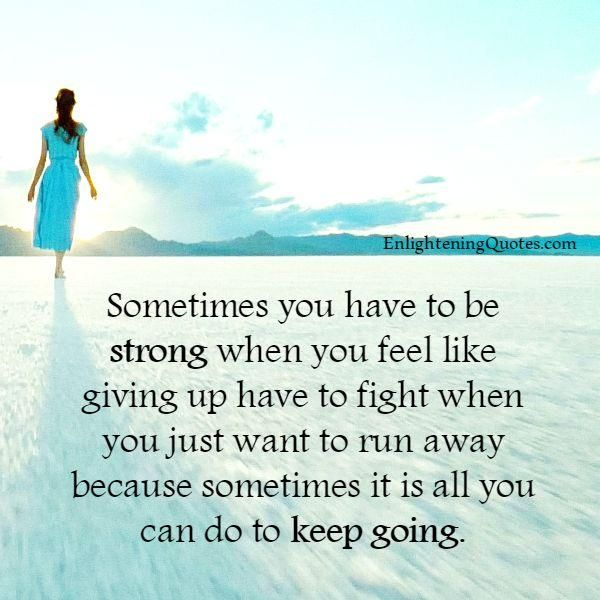 10 Inspirational Quotes For When You Feel Like Giving Up: When You Feel Like Giving Up In Your Life