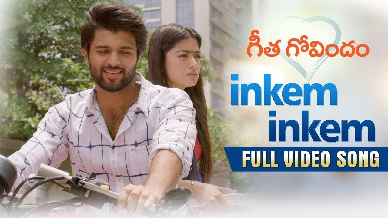 Inkem Inkem Full Video Song Geetha Govindam Vijay Deverakonda