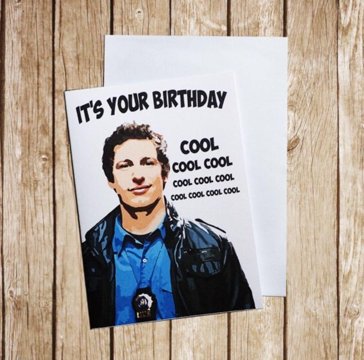 Brooklyn 99 Cool Cool Cool Brooklyn Nine Nine Birthday Cards Birthday Cards For Brother