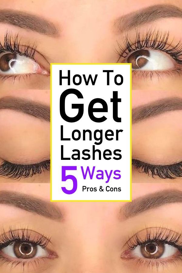 How To Get Longer Eyelashes - The Pros & Cons in 2020 ...