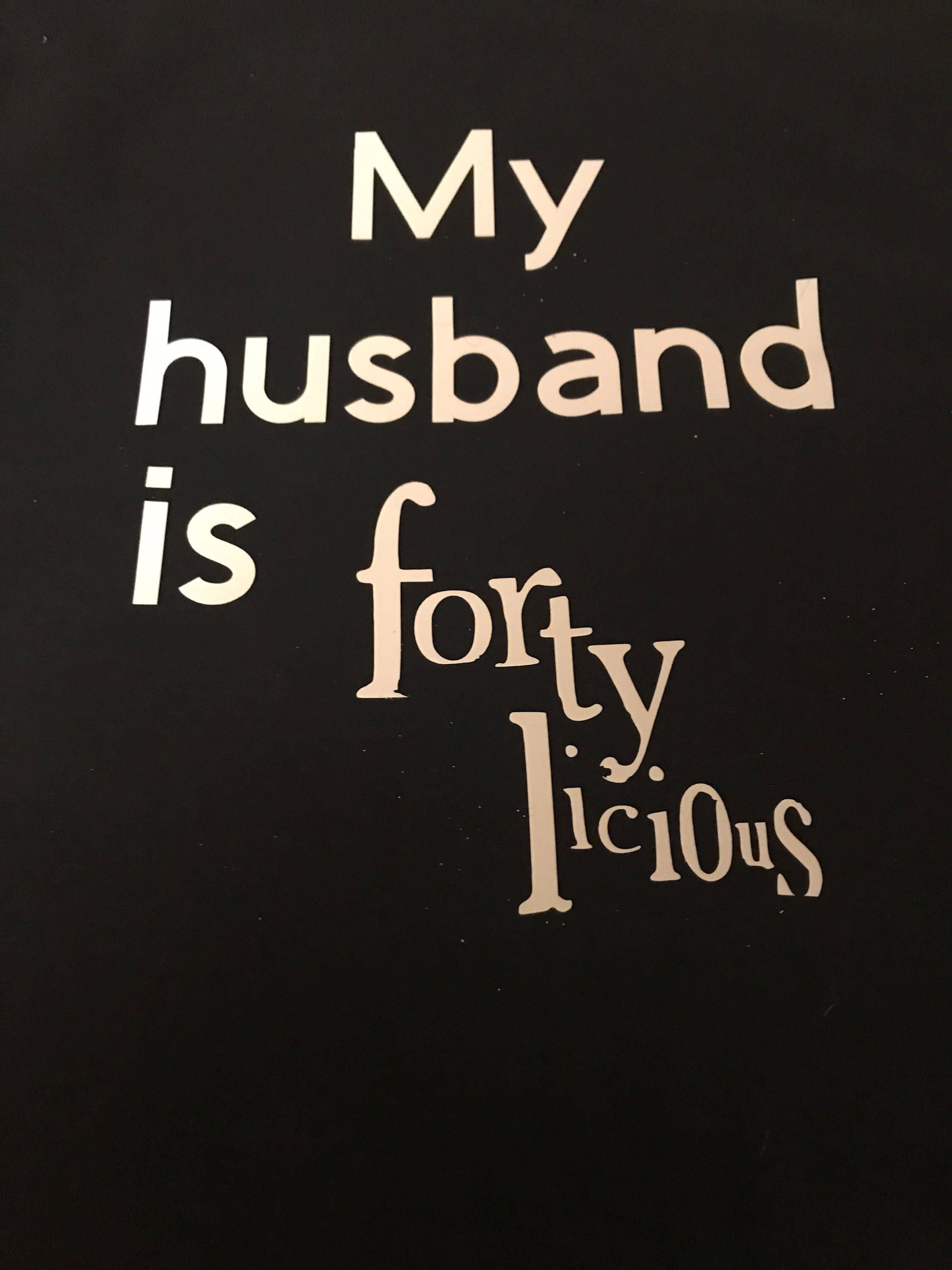 My Husband Is Forty Licious Tshirt Husband Birthday Shirt Funny
