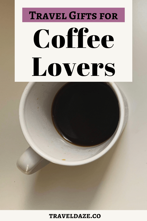 15 Useful Gifts For Coffee Lovers That Travel Coffee Lover Gifts