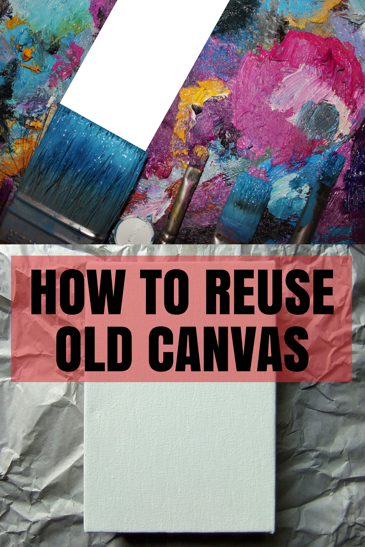 How To Reuse Old Canvas Recycle Old Paintings Acrylic Art Tips For Beginners Art Supplies List Painting Painting Canvases