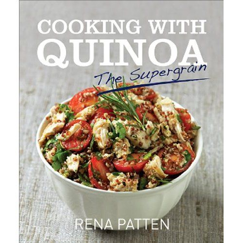 Cooking With Quinoa: the Supergrain: Rena Patten: 9781742570556: Amazon.com: Books