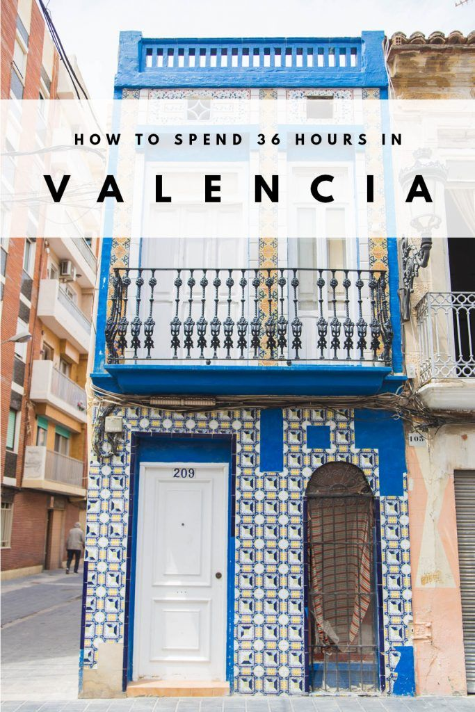 c08c3bf8f How To Spend 36 Hours In Valencia