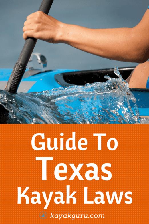 Texas Kayak Laws Pinterest Image In 2020 Kayaking Tips Kayaking Tandem Kayaking