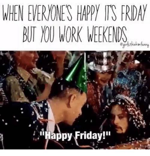Via Me Me Weekend Meme Happy Friday Friday Meme