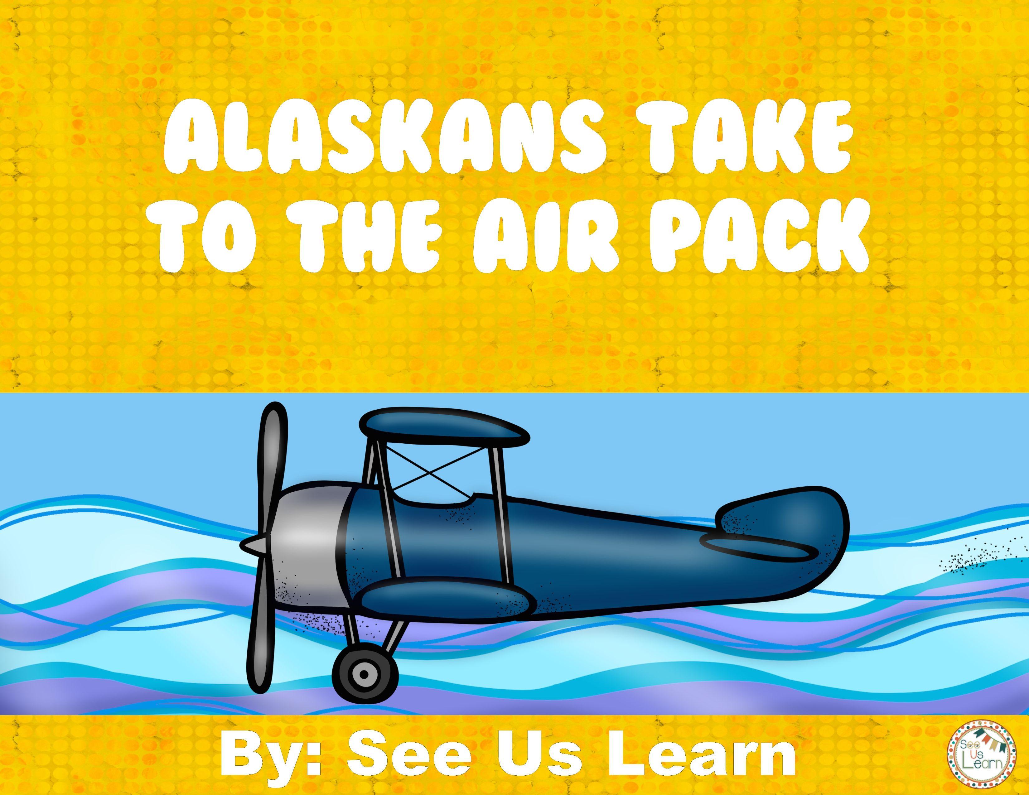 Alaskans Take To The Air Pack Teaching Upper Elementary Classroom