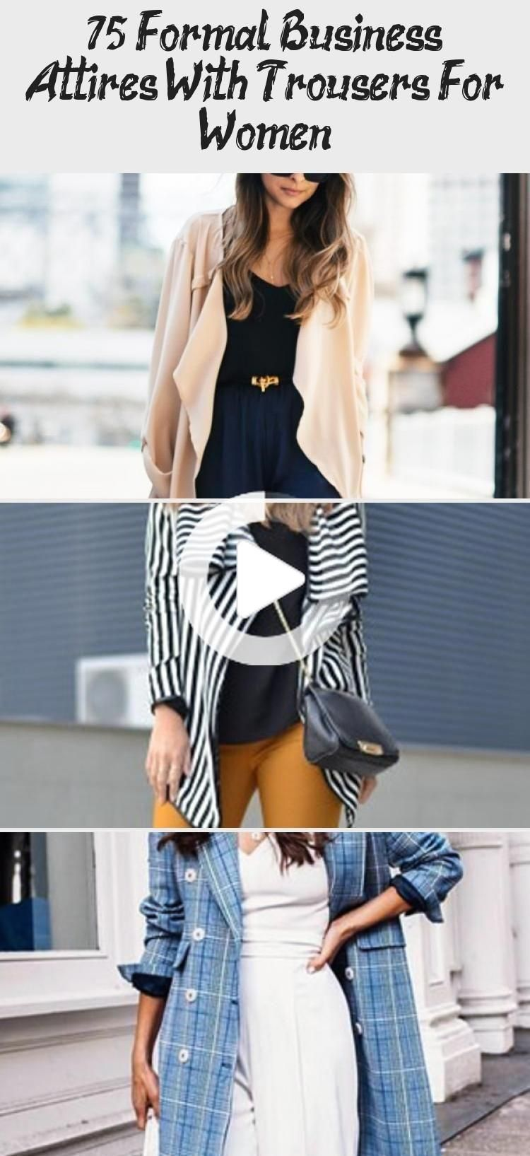 75 formal business wear with Trousers for women - Gala Mode, Street Style, ... #businessattireforyoungwomen