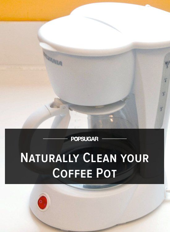 How To Naturally Clean Your Coffee Maker Coffee Pot Cleaning