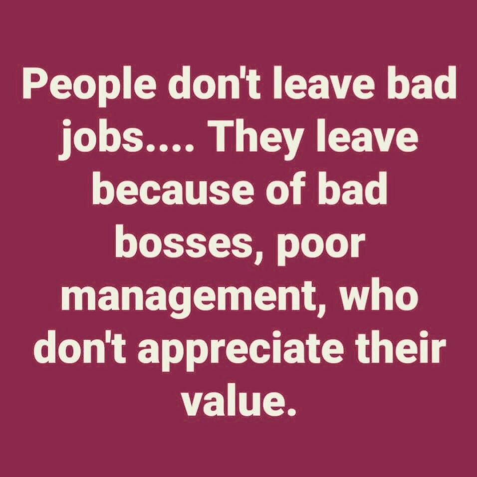A Bad Manager Can Take A Good Staff And Destroy It Causing The Best Employees To Flee And The Remainder Work Quotes Funny Job Quotes Work Environment Quotes