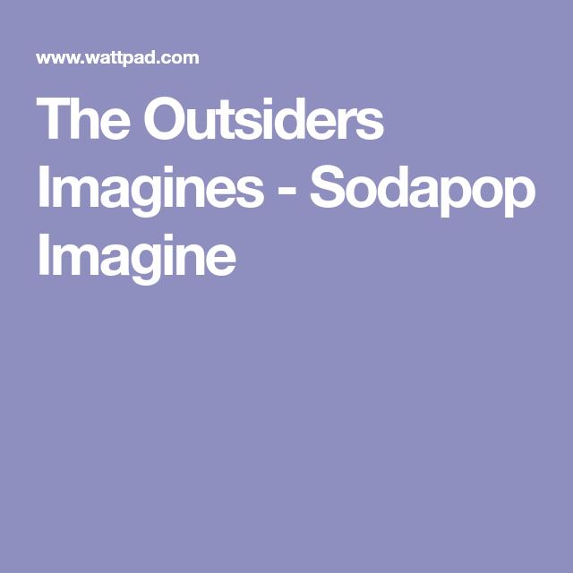 The Outsiders Imagines - Sodapop Imagine