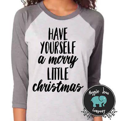 christmas shirt have yourself a merry little christmas raglan baseball tee christmas