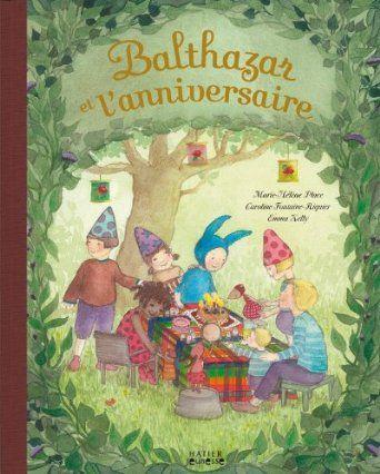 Balthazar et l'anniversaire: Emma Kelly, Marie-Hélène Place, Caroline Fontaine-Riquier: Livres