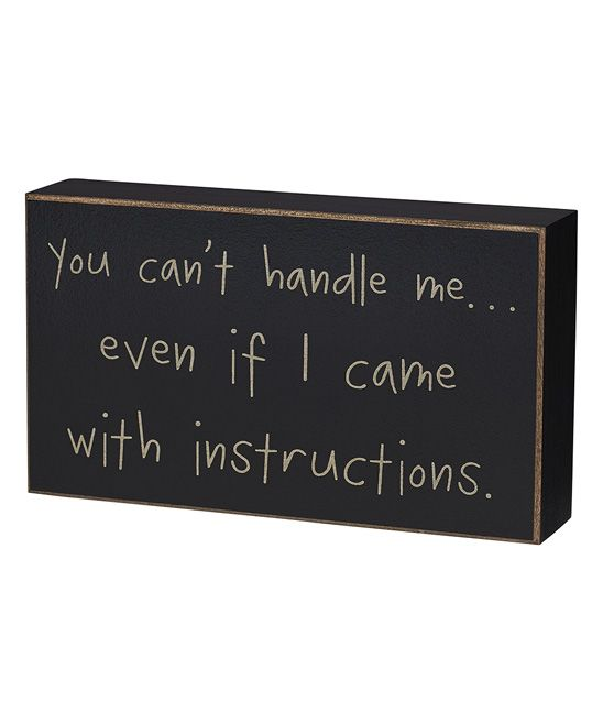 'You Can't Handle Me' Box Sign