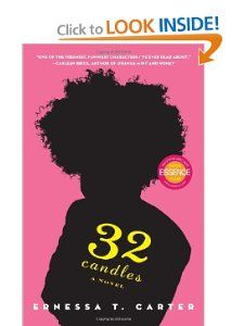 32 Candles A Novel Ernessa T Carter Loved This Book I Couldn T Stop Thinking Of These Characters And Wondering Who Would Play Them In A Books Novel