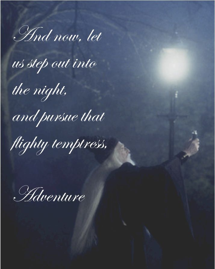 """Step Into The Light And Let It Go: """"And Now, Let Us Step Out Into The Night And Pursue That"""