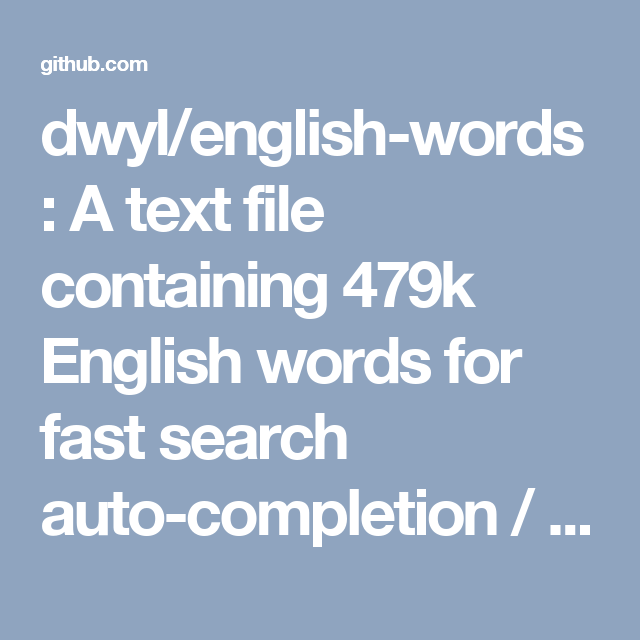 dwyl/english-words: A text file containing 479k English