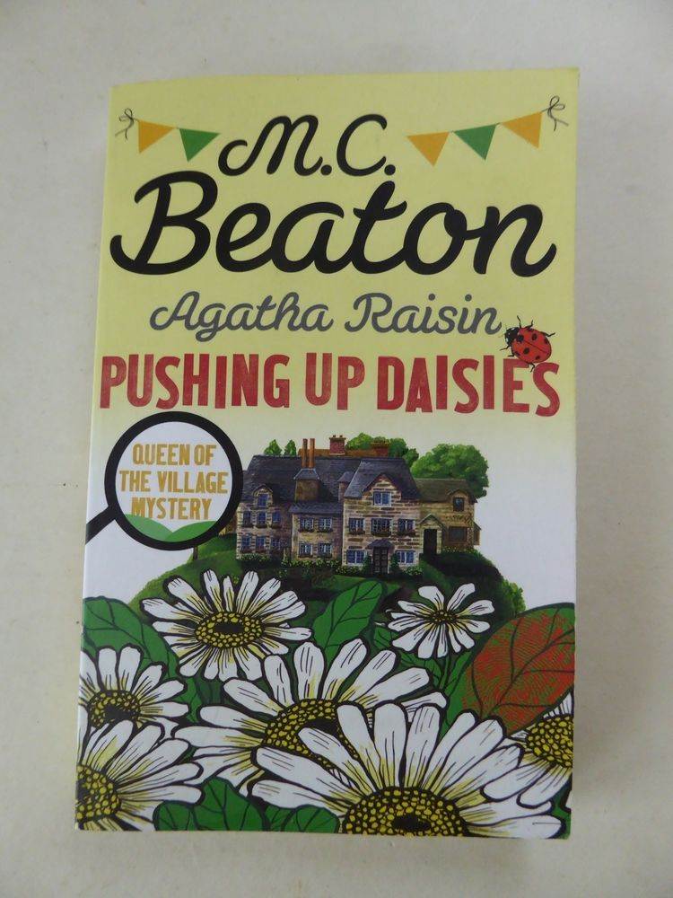Agatha raisin pushing up daisies by m c beaton