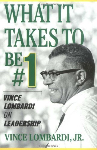 the lombardi rules 26 lessons from vince lombardi the worlds greatest coach the mcgrawhill professional education series