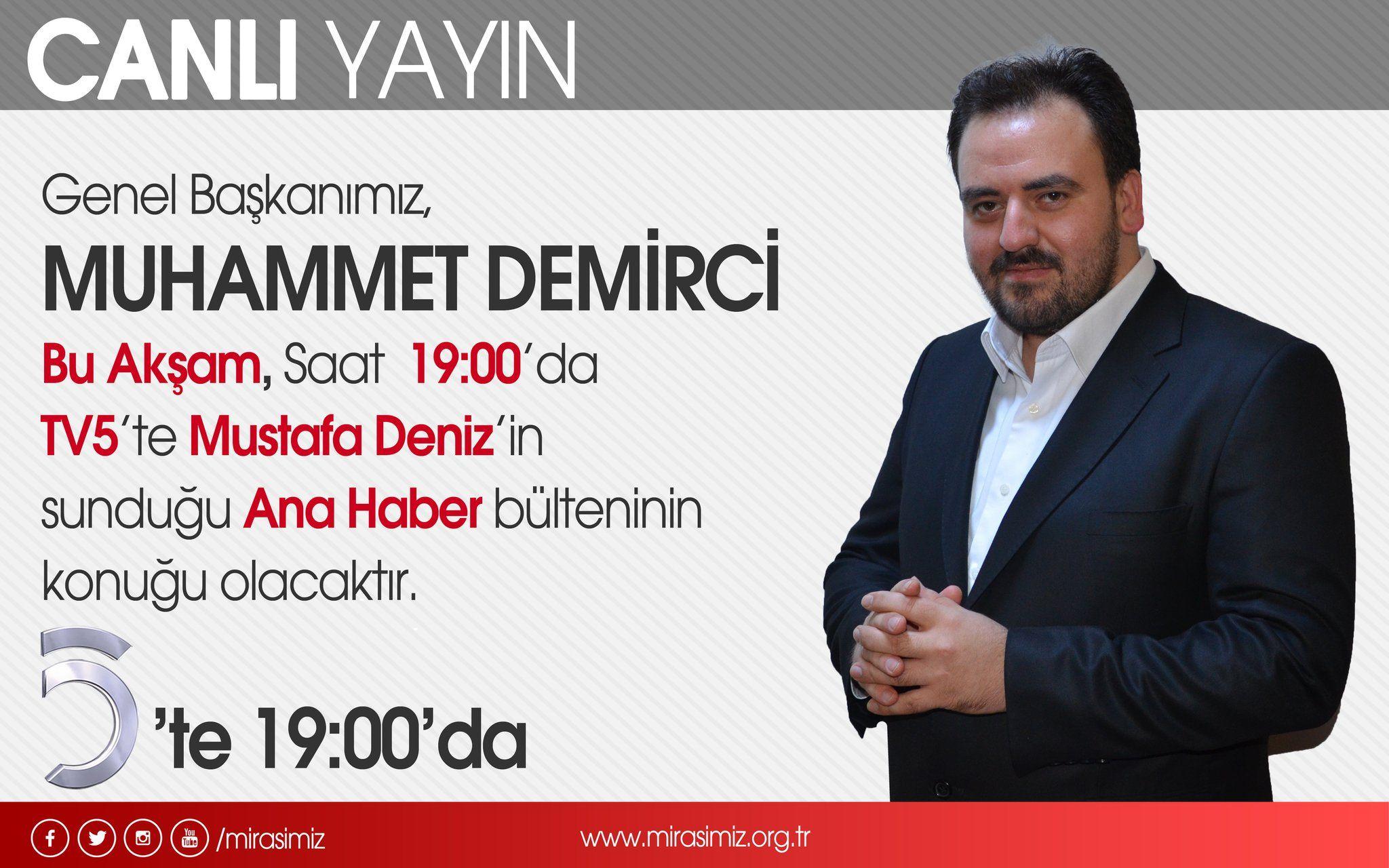 RT @mirasimiz: Genel Başkanımız MUHAMMET DEMİRCİ Bu Akşam Saat 19:00da TV5te Mustafa Denizin  sunduğu Ana Haber bülteninin  k https://t.co/eQEPrDLbKC
