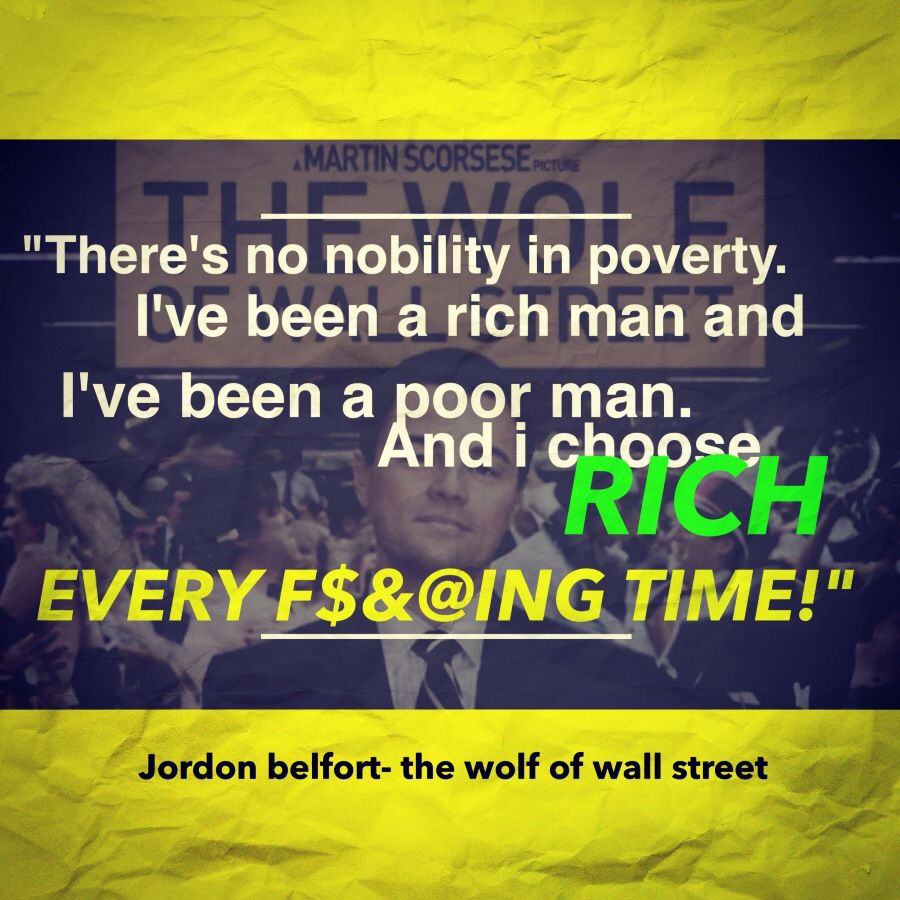 Wall Street Quotes: Wolf Of Wall Street . Jordan Belfort . Bring Rich Quote