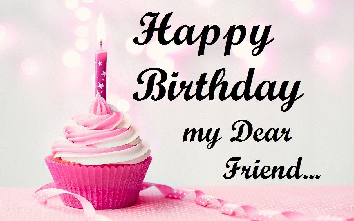 happy birthday my dear friend 2017 Happy birthday my