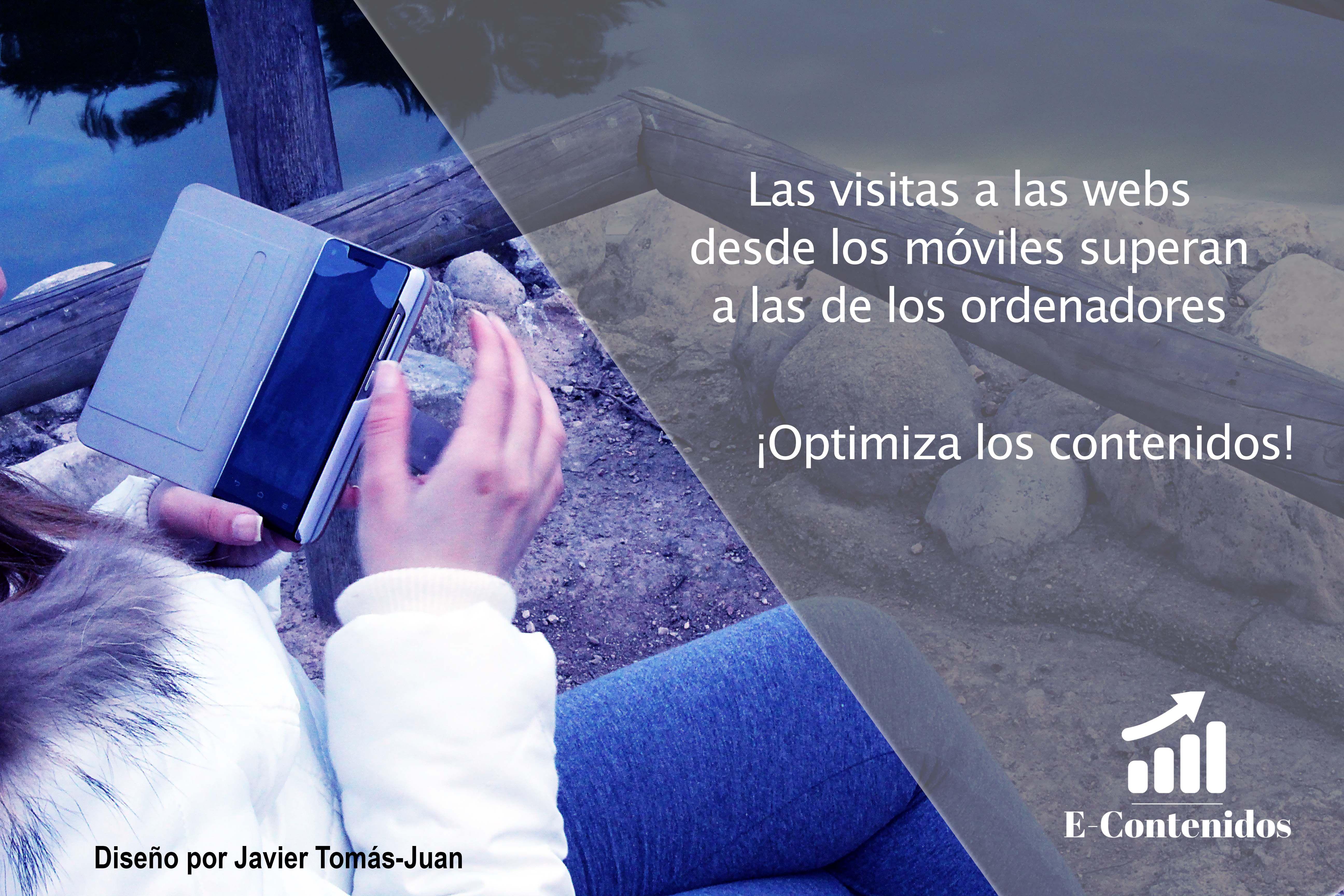 ¿Sabes que las visitas desde móviles superan a las de ordenadores? ¡Consulta cómo optimizar los contenidos para ser visible en internet!